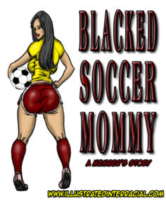 Illustrated Interracial – Black Soccer Mommy