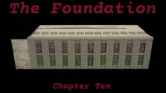 The Foundation Ch10