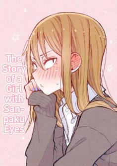 [Sorato Syunsuke] Sanpakugan-chan no Ohanashi 1-23   The Story of a Girl with Sanpaku Eyes Ch. 1-23 [English] [Rotoscopic]